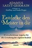 Adamus Saint-Germain - Entdecke den Meister in dir: 20 entscheidende Impulse für die Gestaltung der eigenen Realität - Geoffrey Hoppe, Linda Hoppe