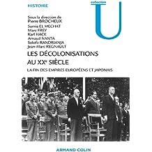 Les décolonisations au XXe siècle : La fin des empires européens et japonais (Histoire)
