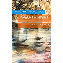 Twelfth Night -(Annotation by DB) (English Edition)