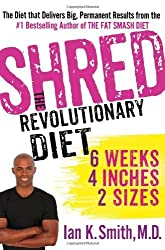 Shred: The Revolutionary Diet: 6 Weeks 4 Inches 2 Sizes by Ian K. Smith (2012-12-24)