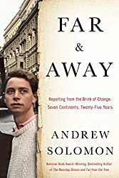 Far & Away: Essays from the Brink of Change by Andrew Solomon (2016-04-19)