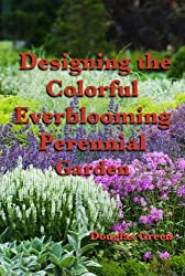 Designing the Colorful Everblooming Perennial Garden (English Edition)