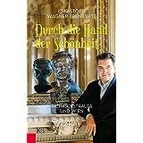 Durch die Hand der Schönheit: Richard Strauss und Wien