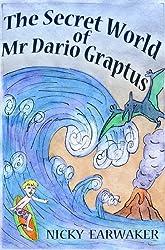 The Secret World of Mr Dario Graptus