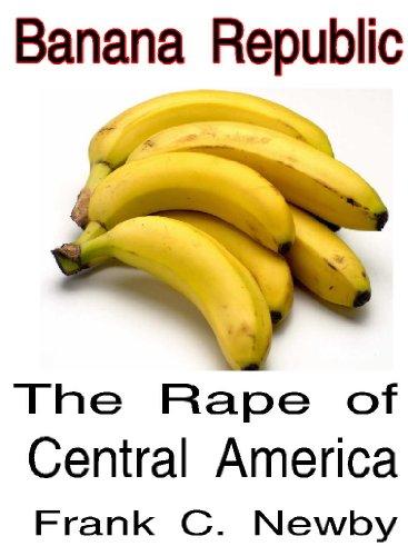 banana-republic-the-rape-of-central-america
