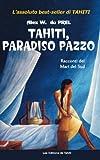 Tahiti, Paradiso pazzo