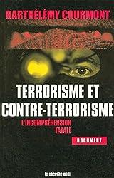 Terrorisme et contre-terrorisme : L'Incompréhension fatale