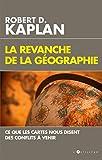 Image de La Revanche de la géographie : Ce que les cartes nous disent des conflits à venir