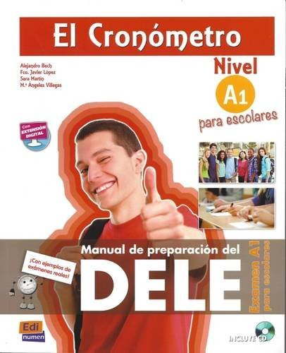 El Cronometro. Nivel A1. Manuale di preparazione del Dele. Per le Scuole superiori. Con espansione online