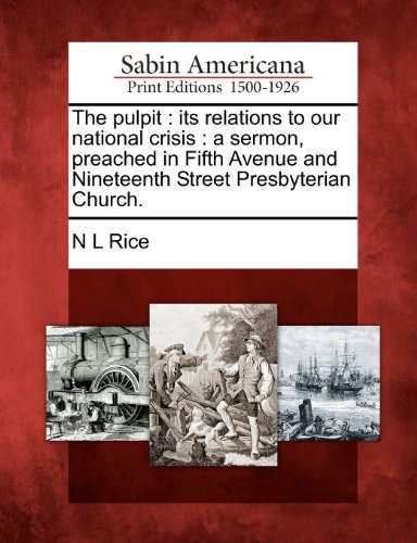 The pulpit: its relations to our national crisis : a sermon, preached in Fifth Avenue and Nineteenth Street Presbyterian Church.