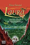Laura und der Fluch der Drachenkönige: Roman. Mit Illustrationen von Tina Dreher - Peter Freund
