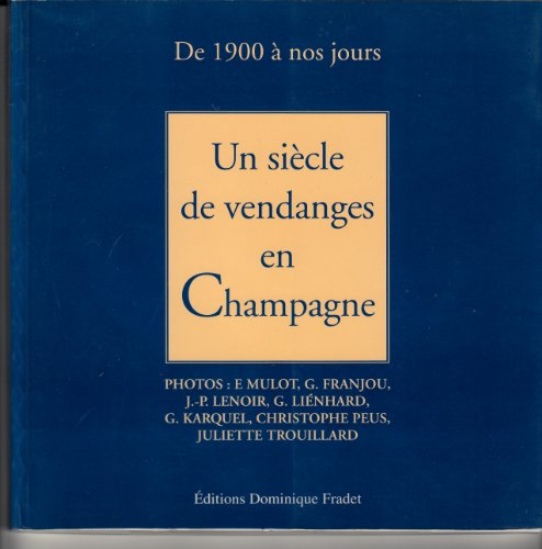Un Siecle de Vendanges en Champagne