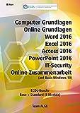ECDL Komplett Bundle (8 Module) Office 2016, Windows 10: Computer GL, Online GL, Word, Excel, Access, PowerPoint, IT-Security, Online-Zusammenarbeit