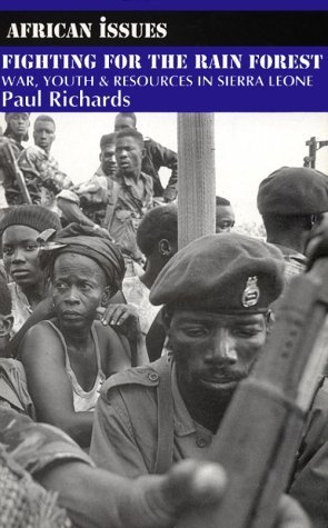 By Paul Richards Fighting for the Rain Forest: War, Youth and Resources in Sierra Leone (African Issues) [Paperback]