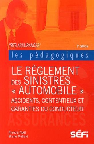Le règlement des sinistres automobile : BTS assurance par Francis Noël, Bruno Mellaré