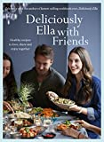 Deliciously Ella with Friends: Healthy Recipes to Love, Share and Enjoy Together (Yellow Kite)