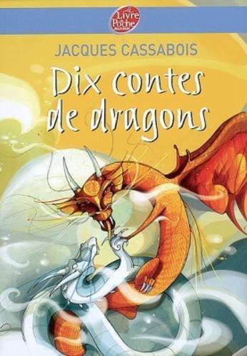 Dix contes de dragons par Jacques Cassabois
