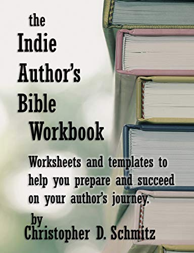 The Indie Author's Bible Workbook (English Edition) por Christopher Schmitz