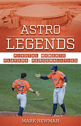 Astro Legends: Moments, Players, and Personalities (Team Legends)