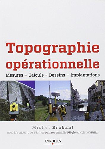 Topographie opérationnelle : Mesures - Calculs- Dessin- Implantations.