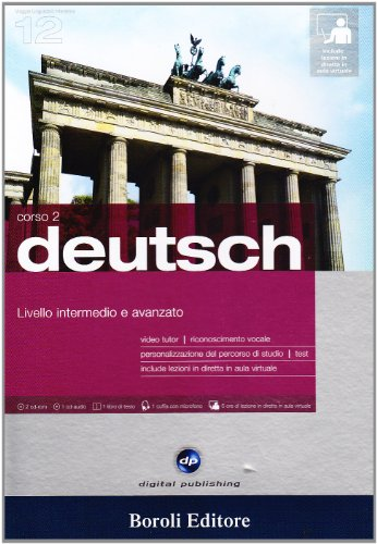 Deutsch. Livello intermedio e avanzato. Corso 2. CD Audio e 2 CD-ROM. Con gadget