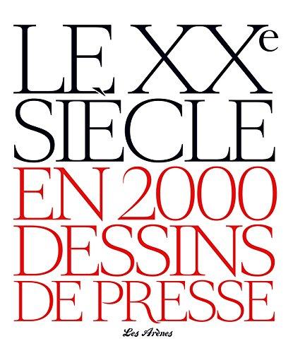 Le XXe siècle en 2000 dessins de presse par Jacques Lamalle