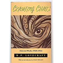 Crawling Chaos: Selected Works, 1920-35 (Creation Classics)