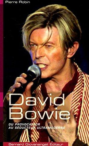 David Bowie : Du provocateur au séducteur ultramoderne