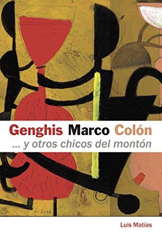 Genghis, Marco, Colón... y otros chicos del montón por Luis Matías