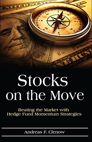 Stocks on the Move: Beating the Market with Hedge Fund Momentum Strategies por Andreas F. Clenow