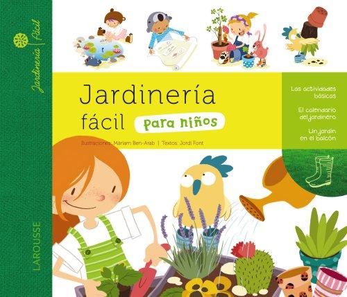 Jardinería fácil para niños (Larousse - Infantil / Juvenil - Castellano - A Partir De 5/6 Años) por Larousse Editorial