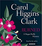 Burned (Regan Reilly Mysteries, No. 8) by Carol Higgins Clark (2005-03-15)
