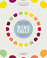Red or white? Cabernet or Merlot? Medium or full-bodied? Drinking great  wine isn't hard, but finding a great wine is much easier when you  understand the fundamentals.   Using artistic info-graphics and flowcharts, Madeline Puckette and Justin Ha...