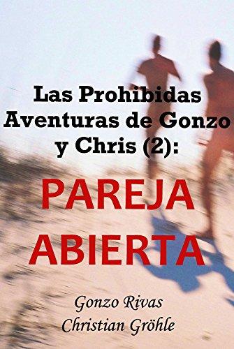Las Prohibidas Aventuras de Gonzo y Chris (2): Pareja Abierta