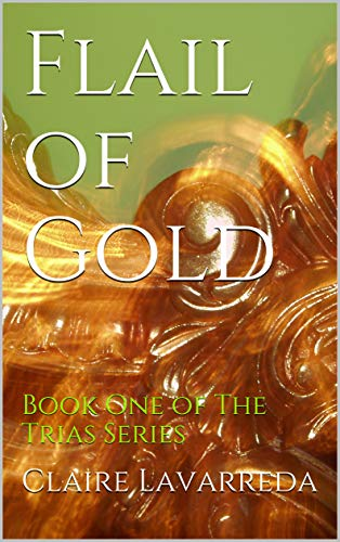 Flail of Gold: Book One of The Trias Series (English Edition) Tria-serie