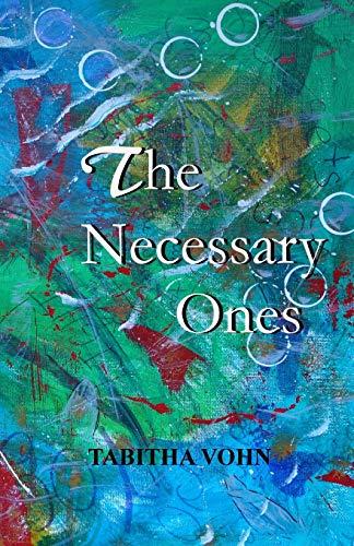 The Necessary Ones por Tabitha Vohn