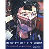 In the Eye of the Beholder: The Science of Face Perception by Vicki Bruce (2000-03-30)
