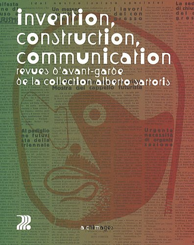 Invention, construction, communication: Revues d'avant-garde de la collection Alberto Sartoris.