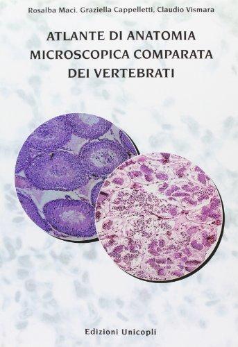 Atlante di anatomia microscopica comparata dei vertebrati (Scienze) por Rosalba Maci