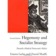 Hegemony and Socialist Strategy: Towards a Radical Democratic Politics (Phronesis Series)