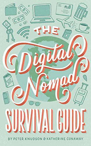 The Digital Nomad Survival Guide: How to Successfully Travel the World While Working Remotely (English Edition)