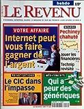 Telecharger Livres REVENU FRANCAIS LE No 412 du 22 11 1996 VOTRE AFFAIRE INTERNET PEUT VOUS FAIRE GAGNER DE L ARGENT PECHINEY CHAHUTE JOUER LES FINANCIERES TECHNIP REVISITE LE CIC DANS L IMPASSE B YONCOURT J J BONNAUD QUI A PEUR DES GENERIQUES (PDF,EPUB,MOBI) gratuits en Francaise