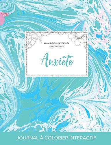 Journal de Coloration Adulte: Anxiete (Illustrations de Tortues, Bille Turquoise) par Courtney Wegner