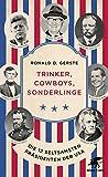 Trinker, Cowboys, Sonderlinge: Die 12 seltsamsten Präsidenten der USA - Ronald D. Gerste