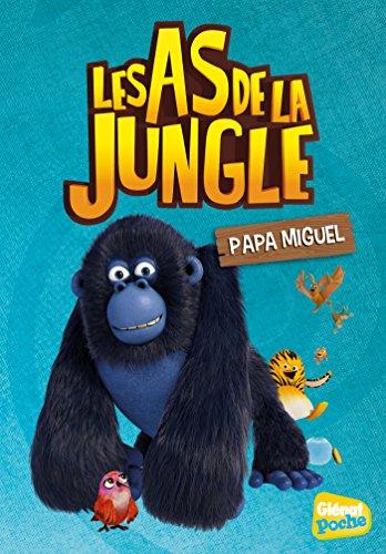 Les As de la jungle - Poche - Tome 09: Papa Miguel par Elisabeth Sevin