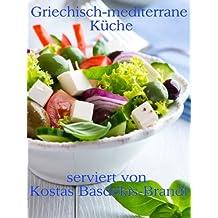 Griechisch-mediterrane Küche: Leckere griechische Rezepte