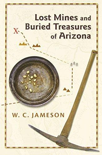 Lost Mines and Buried Treasures of Arizona by W. C. Jameson (2009-05-16)
