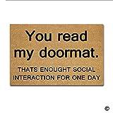 MsMr Felpudo Alfombrilla de Entrada––Felpudo–You Leer mi Felpudo Thats enought interacción Social para un día Felpudo para Interior/Exterior Uso Non-Woven Fabric Top 23.6x15.7