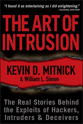 The Art of Intrusion: The Real Stories Behind the Exploits of Hackers, Intruders and Deceivers por Kevin D. Mitnick