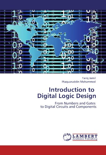 Introduction to   Digital Logic Design: From Numbers and Gates   to Digital Circuits and Components